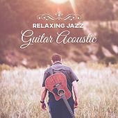 Relaxing Jazz Guitar Acoustic – Mellow Guitar Jazz, Instrumental Piano Sounds & Guitar, Ambient Instrumental Jazz Music, Free Jazz Sounds by New York Jazz Lounge