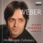 Weber: Piano Sonatas (Complete) by Michelangelo Carbonara