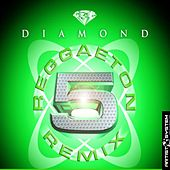 Diamond Reggaeton Remix 5 by Various Artists