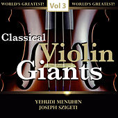 Classical Violin Giants, Vol. 3 von Various Artists
