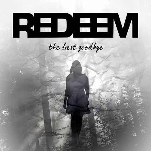 The Last Goodbye by Redeem