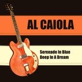 Al Caiola: Serenade in Blue + Deep in a Dream von Al Caiola