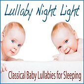 Lullaby Night Light: Classical Baby Lullabies for Sleeping by Steven Current