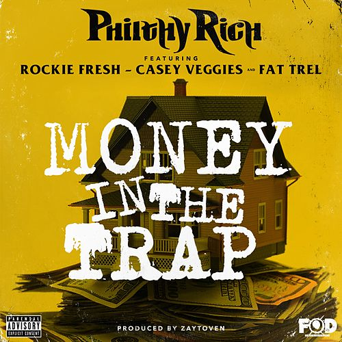 Money in the Trap (feat. Rockie Fresh, Casey Veggies & Fat Trel) by Philthy Rich