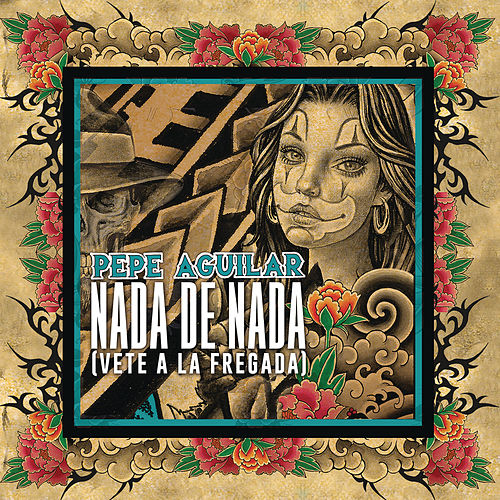 Nada de Nada (Vete a la Fregada) by Pepe Aguilar