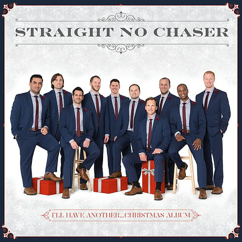 I'll Have Another...Christmas Album by Straight No Chaser