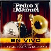 En Vivo la Parranda Va Empezar by Pedro Y Manuel