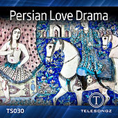 Persian Love Drama by Various Artists