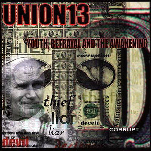 Youth, Betrayal and the Awakening by Union 13