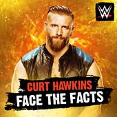 Face the Facts (Curt Hawkins) by WWE