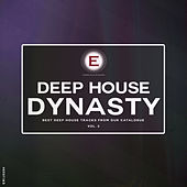 Deep House Dynasty, Vol. 3 by Various Artists