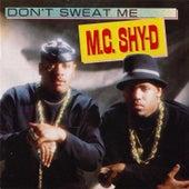 Don't Sweat Me by MC Shy D