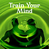 Train Your Mind – Nature Sounds for Yoga, Meditation, Exercise Yoga, Deep Rest by Tantra Yoga Masters