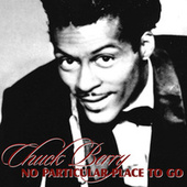 No Particular Place To Go by Chuck Berry