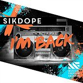 I'm Back by Sikdope