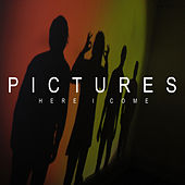 Here I Come von The Pictures