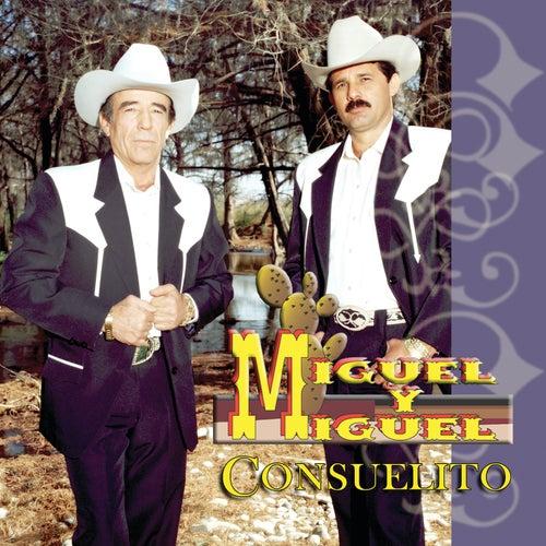 Consuelito by Miguel Y Miguel