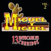 13 Intocables Corridos by Miguel Y Miguel
