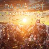 Too Dramatic - Single by Ra Ra Riot