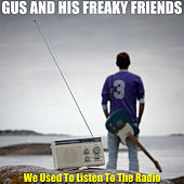 We Used To Listen to The Radio by Gus