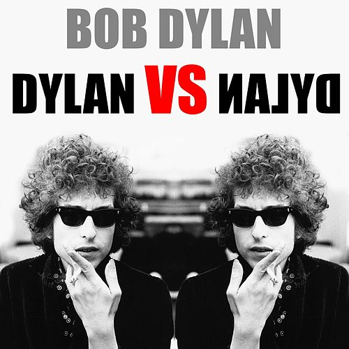 Bob Dylan: Dylan vs. Dylan von Bob Dylan