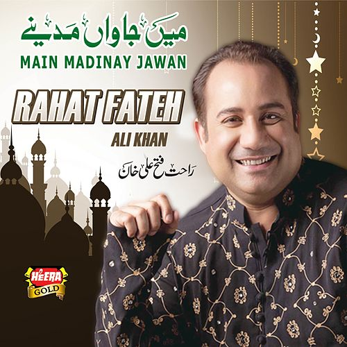 Main Madinay Jawan by Rahat Fateh Ali Khan