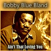 Ain't That Loving You by Bobby Blue Bland