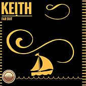 Far Out by Keith (Rock)