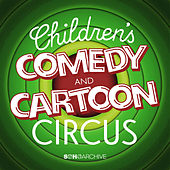 Kids Comedy, Circus & Cartoons by Various Artists