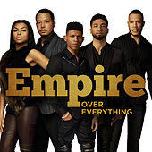 Over Everything by Empire Cast