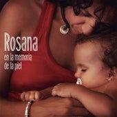 En la memoria de la piel by Rosana