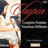 Chopin: Complete Preludes - Variations Brillantes by Irina Zaritzkaya