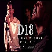 Ae Dil Hai Mushkil (Cover Version) by Double-S' Raga