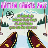 Hütten Charts 2017! 80 turbostarke Hulapalu-Party-Songs für abgefahrene Après-Ski-Hits-Experten! by Various Artists