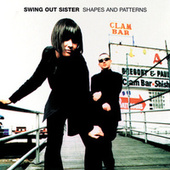 Shapes And Patterns by Swing Out Sister