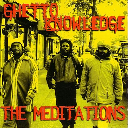 Ghetto Knowledge von The Meditations