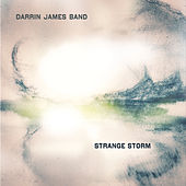 Strange Storm by Darrin James Band