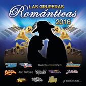 Las Gruperas Románticas 2016 by Various Artists