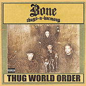 Thug World Order by Bone Thugs-N-Harmony
