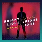Maniac by Bright Light Bright Light