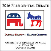 Presidential Debate 2016 #3 - University of Nevada at Las Vegas - October 19, 2016 by Hillary Clinton