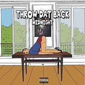 Throw Dat Back by Midnight