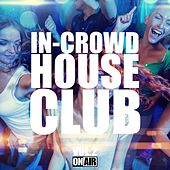 In-Crowd House Club, Vol. 2 by Various Artists