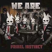 We Are by Primal Instinct