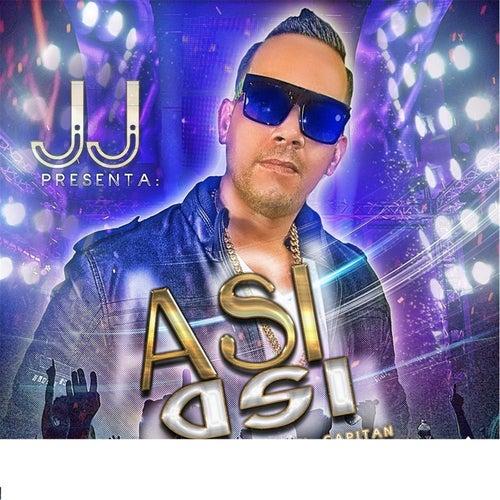 Asi Asi by JJ