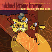 Can't Keep A Good Man Down by Michael Jerome Browne
