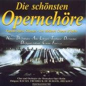Die schönsten Opernchöre by Rafael Frühbeck de Burgos Chor und Orchester der Deutschen Oper Berlin