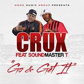 Go & Get It (feat. SoundMaster T) by CRUX