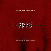 D.D.E.E: by Harmonia Ensemble