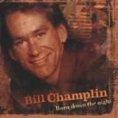 Burn Down The Night by Bill Champlin